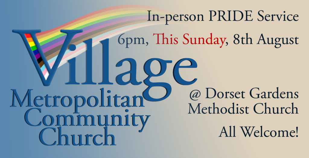 In-person PRIDE Service 6pm, This Sunday, 8th August @ Dorset Gardens Methodist Church All Welcome!